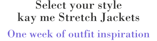 Select your style kay me stretch jackets one week of outfit inspiration